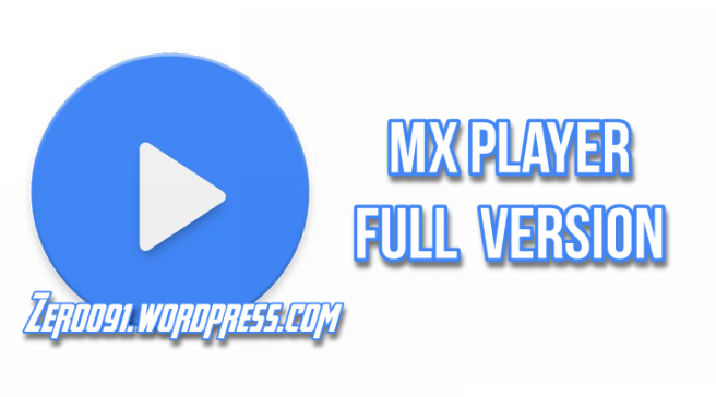 MX Player Pro For android Full Version – zeroo91